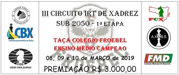 08 a 10 de MARÇO – 1ª ETAPA do 3º CIRCUITO IRT SUB 2050 – Taça Colégio Froebel Ensino Médio Campeão