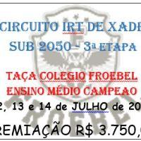 12 a 14 DE JULHO – 3ª ETAPA-3º CIRCUITO IRT SUB 2050 –  CAMPEÃO: 1.000,00 E FEMININO 20% DA PREMIAÇÃO TOTAL!!