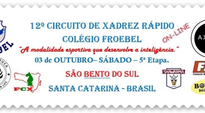 ON-LINE – 5ª ETAPA – 03 DE OUTUBRO – 12º CIRCUITO DE XADREZ RÁPIDO COLÉGIO FROEBEL