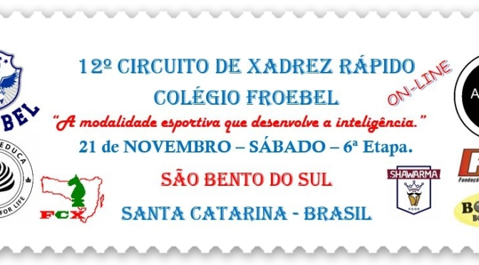 21 DE NOVEMBRO – ON-LINE – 6ª ETAPA – 12º CIRCUITO DE XADREZ RÁPIDO COLÉGIO FROEBEL –